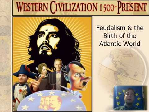 EUH Lecture 1: Feudalism & the Atlantic World