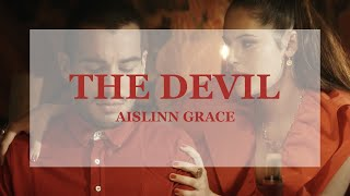 Aislinn Grace - The Devil (Official Music Video)