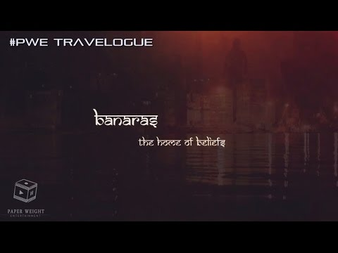 Varanasi –(Uttar Pradesh) | The Home of Belief | TRAVELOGUE | Trip to Holi Places in India