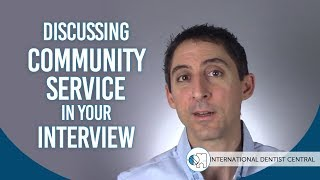How Discussing Community Service can Backfire in your Dental School Interview