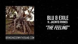 "Blu & Exile ft. Jacinto Rhines - ""The Feeling"" (Audio | 2020)"