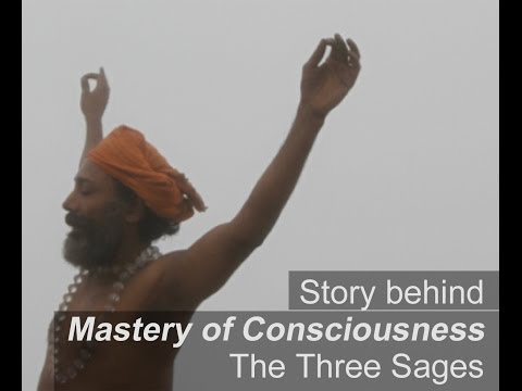 Story behind Mastery of Consciousness: The Three Sages
