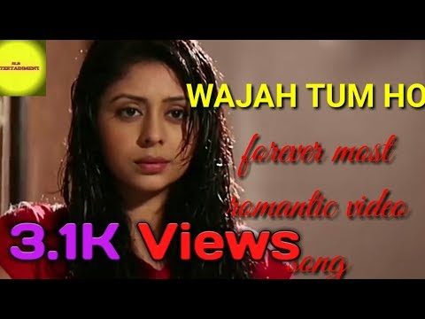 Wajah Tum Ho♥♥||forever Most Romantic Video Song♥♥||