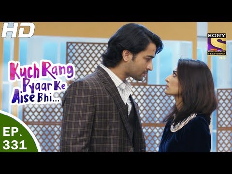Kuch Rang Pyar Ke Aise Bhi - कुछ रंग प्यार के ऐसे भी - Ep 331 - 6th Jun, 2017