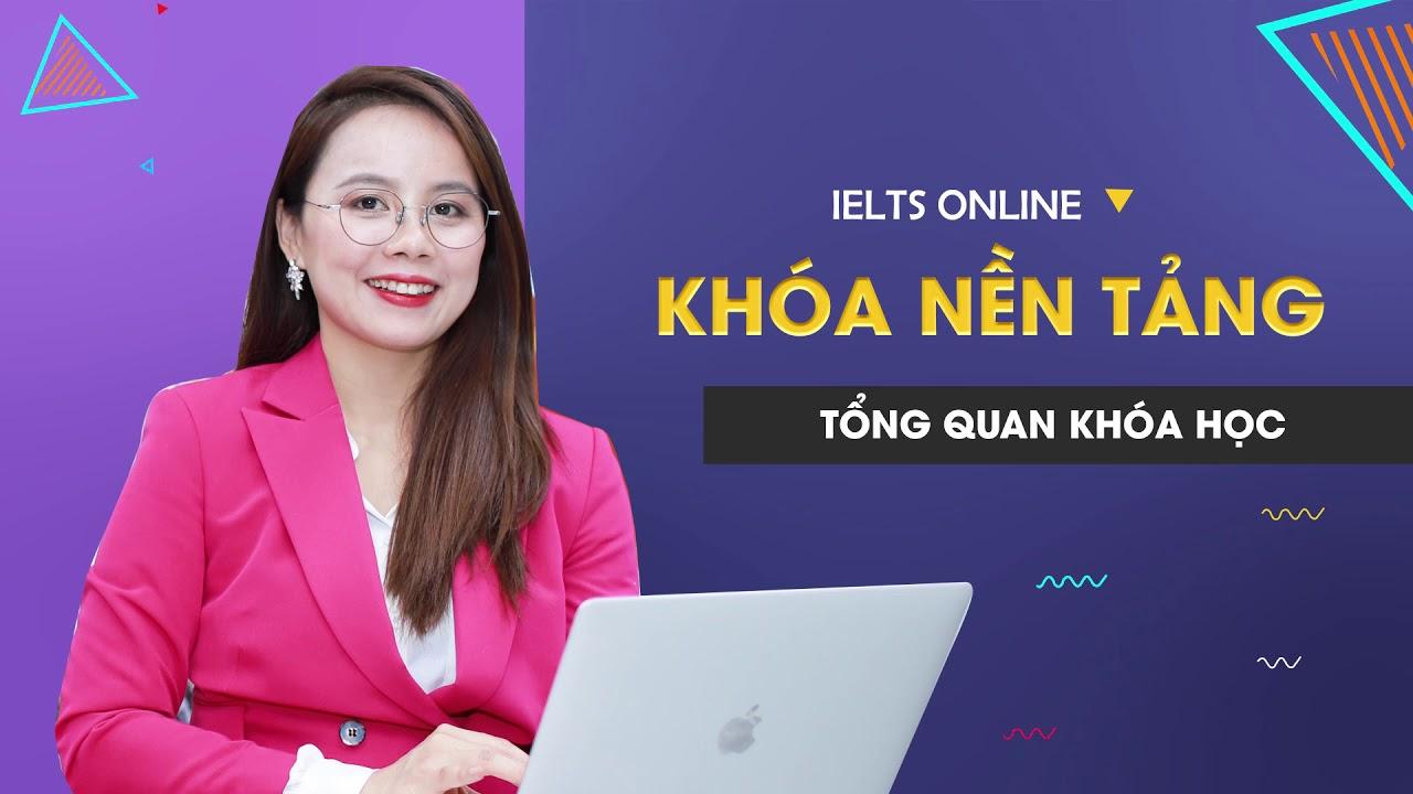 Khóa học Nền Tảng IELTS Online Miễn phí | Chuyên gia IELTS | Aland IELTS