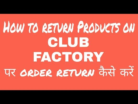 How to return Products from CLUB FACTORY?