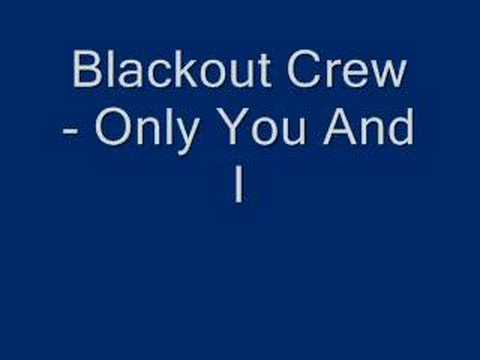 Blackout Crew - Only You And I