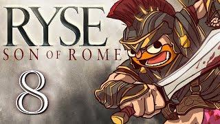 Ryse: Son of Rome [Part 8] - Buffalo Bill and the Minotaur Crew