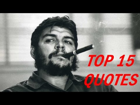 Che Guevara Quotes - 15 Revolution Quotes