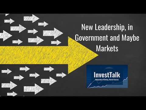 New Leadership, in Government and Maybe Markets