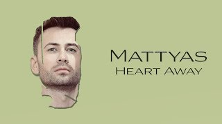 Скачать Mattyas Heart Away Official