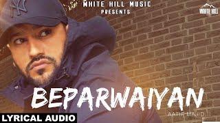 Beparwaiyan (Lyrical Audio) Aatif Majid | New Punjabi Song 2018 | White Hill Music