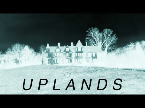 Uplands : An Abandoned Mansion Where Spirits Still Roam