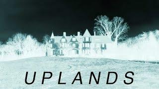Uplands : An Abandoned Mansion Where Spirits Still Roam