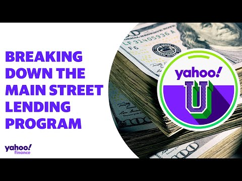 The Main Street Lending Program explained: Yahoo U