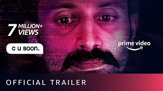 C U Soon - Official Trailer | Fahadh Faasil, Roshan Mathew, Darshana Rajendran | Amazon Prime