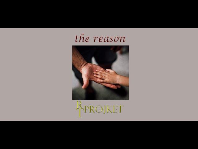 RT-Projekt - The Reason