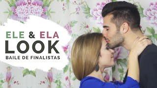 LOOK para ELE & ELA | Baile de Finalistas