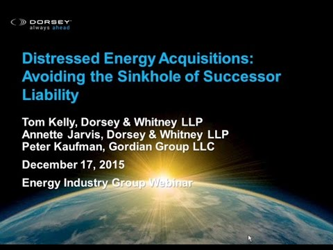 Webinar Playback: Distressed Energy Acquisitions - Avoiding the Sinkhole of Successor Liability