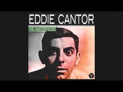 Eddie Cantor - Oh Gee, Oh Gosh, Oh Golly, I'm In Love (1923)
