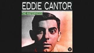 Eddie Cantor - Oh Gee, Oh Gosh, Oh Golly, I'm In Love(1923)