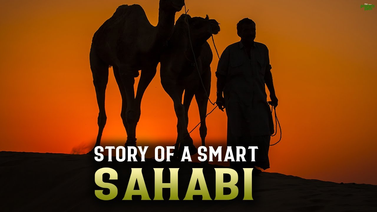 STORY OF A VERY SMART SAHABI