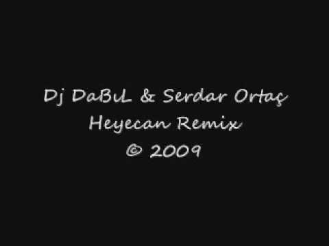 Dj DaBL&Serdar Ortaç Heyecan Remix