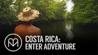 Costa Rica: Enter Adventure
