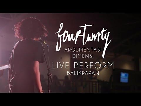 FOURTWNTY - ARGUMENTASI DIMENSI - LIVE AT BALIKPAPAN