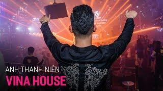 NONSTOP Vinahouse 2020 - Anh Thanh Niên Remix | LK Nhạc Trẻ Remix Hay Nhất 2020 P17, Việt Mix 2020
