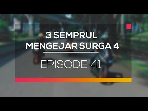 3 Semprul Mengejar Surga 4 - Episode 41