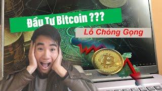 Mình Đã Đầu Tư Bitcoin và lỗ chổng gọng như thế nào
