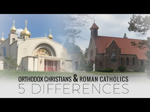 5 Differences Between the Roman Catholic Church and the Eastern Orthodox Church