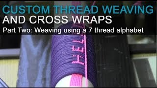 Custom Thread Weaving and Cross Wraps | Part 2: Weaving using a 7 thread alphabet
