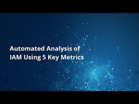 Automated Analysis of IAM Using 5 Key Metrics