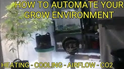 How To Automate Your Grow Environment - Setting up Heating, Cooling & Air flow in your growspace