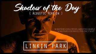 Shadow of the Day ( Acoustic Version ) - Linkin Park | Music Video
