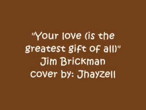 Your love (is the greatest gift of all)- Jhayzell (Orig. by:Jim ...