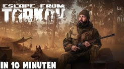 Escape from Tarkov in 10 Minuten!