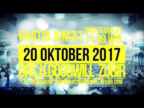 Khutbah Jum'at - 20 Oktober 2017 - Drs. H. Goodwill Zubir