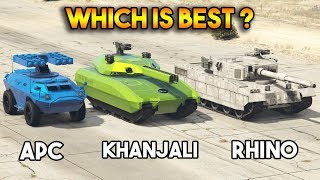 GTA 5 ONLINE : KHANJALI VS RHINO VS APC (WHICH IS BEST?)