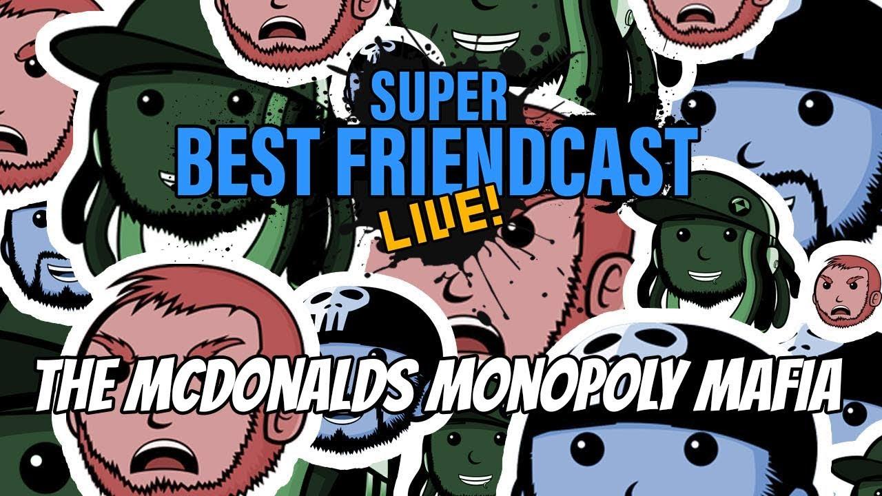 "New Super Best Friendcast Live!: The McDonald's Monopoly Mafia."""
