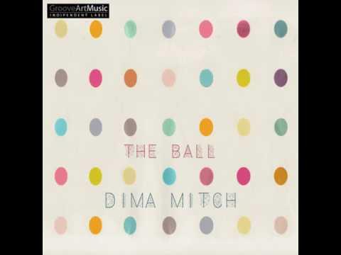 THE BALL  - DIMA MITCH