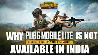 Why Pubg Mobile lite is not available in India