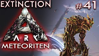 ARK EXTINCTION Deutsch Meteoriten Ark: Extinction Deutsch German Gameplay #41