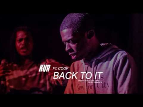 Kur - Back To It (Feat. Coop) [Prod. By Maaly Raw & Slade Da Monsta]