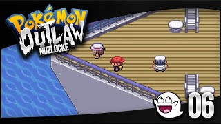 Pokemon Outlaw Nuzlocke Challenge: Part 6