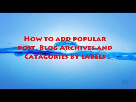 how to add popular post gadget archives categories in blogger