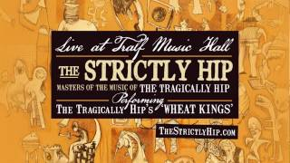 STRICTLY HIP - WHEAT KINGS By The Tragically Hip