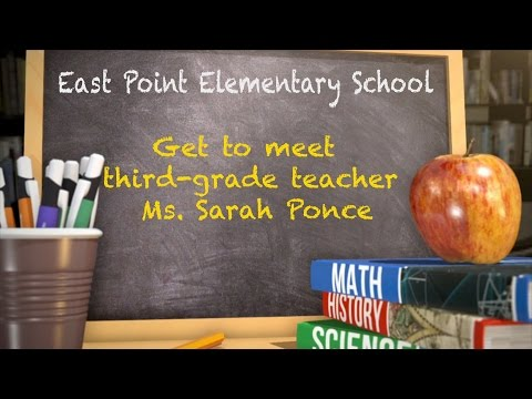 Get To Meet Teacher Sarah Ponce from East Point Elementary School